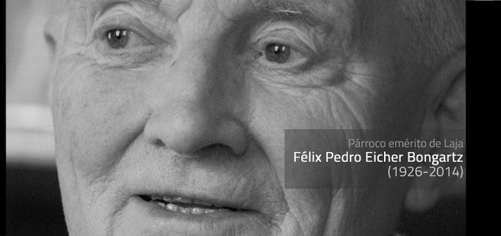 Padre Félix Eicher Bongartz (1926-2014)